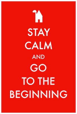 Stay Calm and Go Back to the Beginning