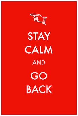 Stay Calm and Go Back