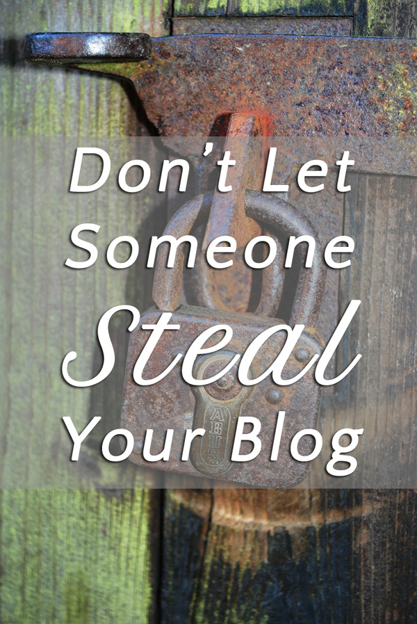 Don't Let Someone Steal Your Blog