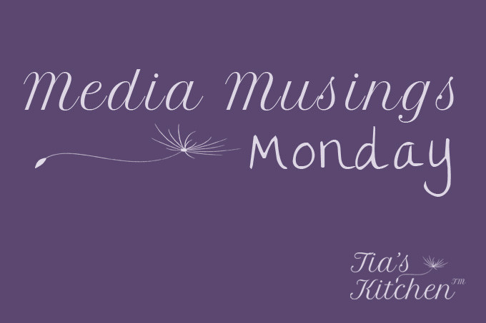 Media Musings Monday