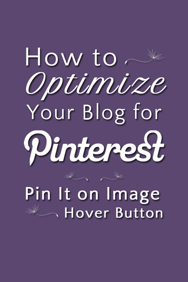 Learn How to Optimize Your Website for Pinterest Part 2 - Pin It on Image Hover Button | tiaskitchen.com/how-to-optimize-your-website-for-pinterest-pin-it-button-on-image-hover